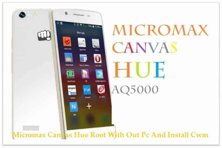 Micromax Canvas Hue root cwm - Micromax Canvas Hue Root With Out Pc And Install Cwm Recovery