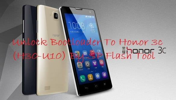 Unlock Bootloader Guide For Honor 3c (H30-U10) By SP Flash Tool