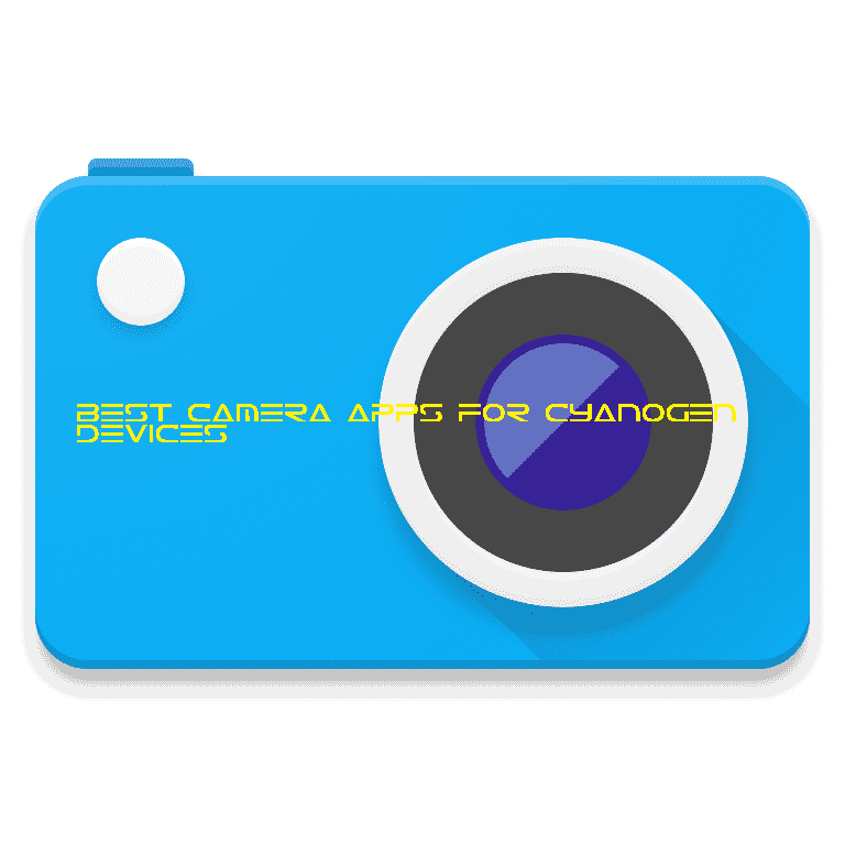 Cyanogen Camera apps - Best Camera Apps For Oneplus YU And Cyanogen Devices