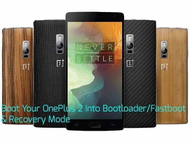 oneplus 2 recovery mode - Guide To Boot Your OnePlus 2 Into Fastboot & Recovery Mode