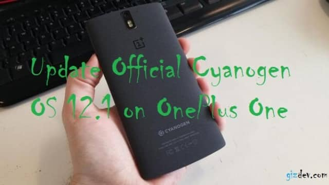 oneplus two - Update Official Cyanogen OS 12.1 on OnePlus One