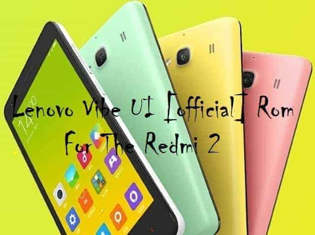 Substratum Boot Animation Collection For The Xiaomi Redmi: Lenovo Vibe UI [official] Rom For The Xiaomi Redmi 2