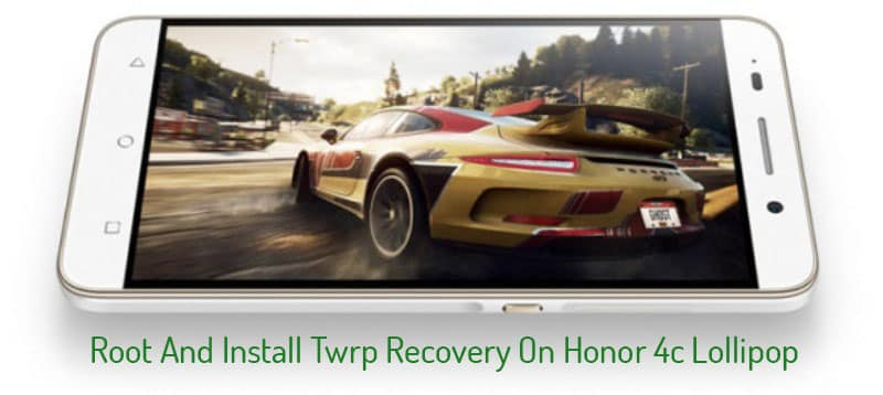 Root And Install Twrp Recovery On Honor 4c Lollipop Emui 3 1