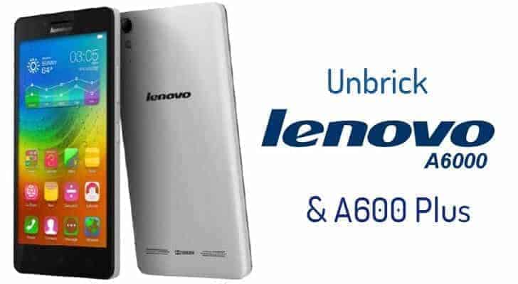 Unbrick Lenovo A6000 & A6000 Plus And install Stock Firmware