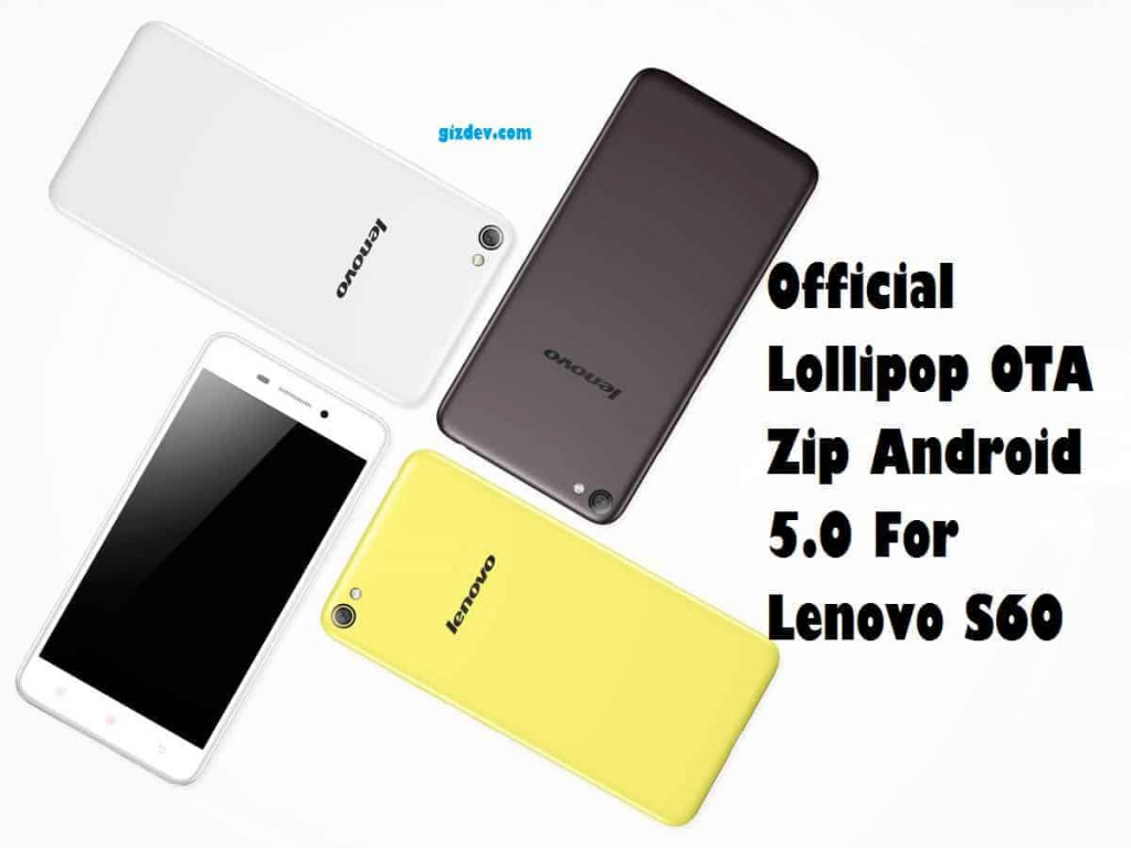 Official Lollipop OTA Zip Android 5.0 For Lenovo S60