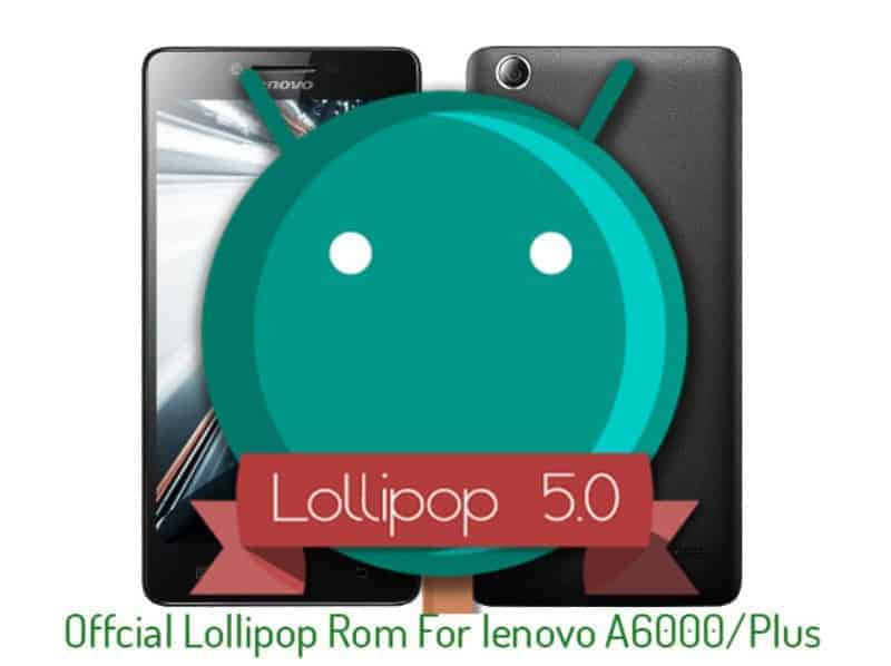 Firmware] Official Lollipop Stock Rom For Lenovo A6000/Plus