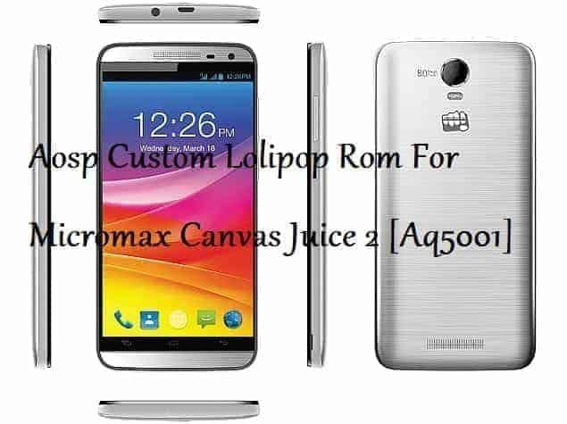 AOSP lolipop Juice 2 - Aosp Custom Lollipop Rom For Micromax Canvas Juice 2 Aq5001