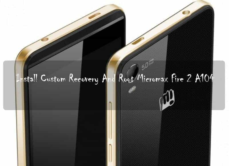 Canvas Fire A104 root cwm - Install Custom Recovery And Root Micromax Canvas Fire 2