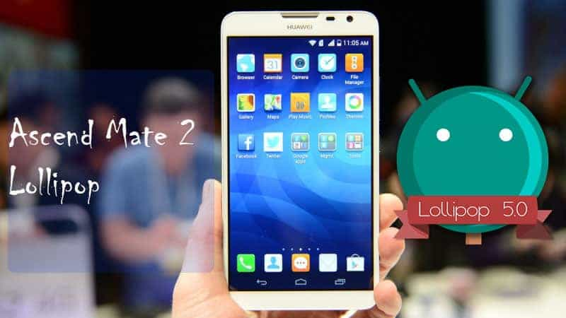 ascend mate lollipop download huawei ascend mate lollipop rom
