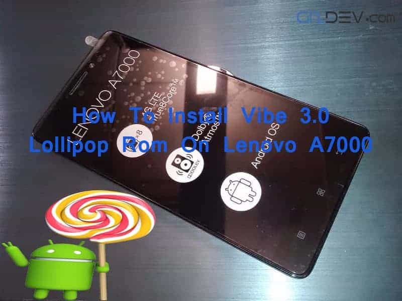 Lenovo A7000 lolipop Vibe 3.0 - [ROM] Install Vibe UI 3.0 Android Lollipop Rom On Lenovo A7000