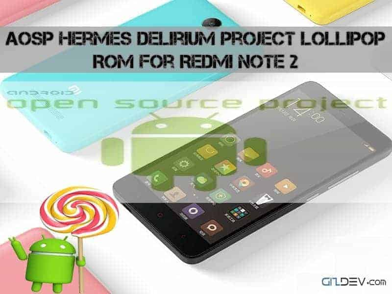 Redmi Note 2 AOSP Lollipop - AOSP hermes Delirium Project Android Lollipop Rom For Redmi Note 2
