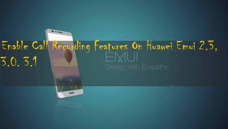 Enable Call Recording in emui