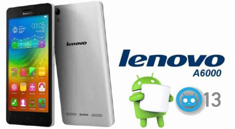 lenovo A6000 A6000 Plus Android 6.0 CM 13 750x413
