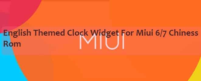 miui 6 7 english clock - English Themed Clock Widget For Miui 6/7 Chinese Rom
