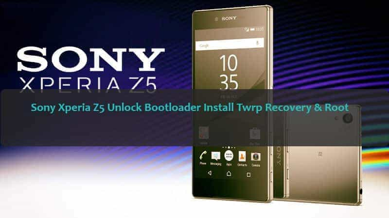 Unlock Bootloader Sony Xperia Z5 root