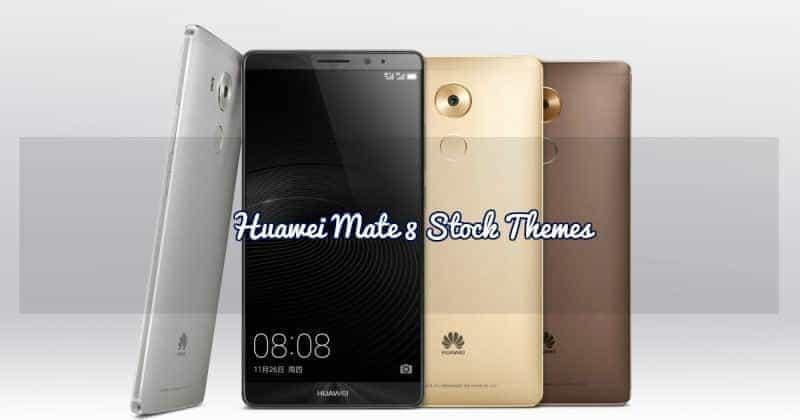 Huawei Mate 8 Stock Themes