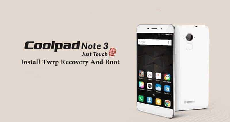 Install Twrp Recovery And Coolpad Note 3 Root