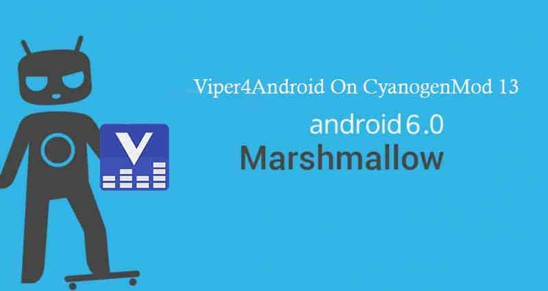 Cyanogenmod 13 Viper4Android - Guide To Install Viper4Android On CyanogenMod 13 Android M