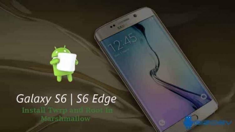 Galaxy S6 Edge Marshmallow twrp root 750x422