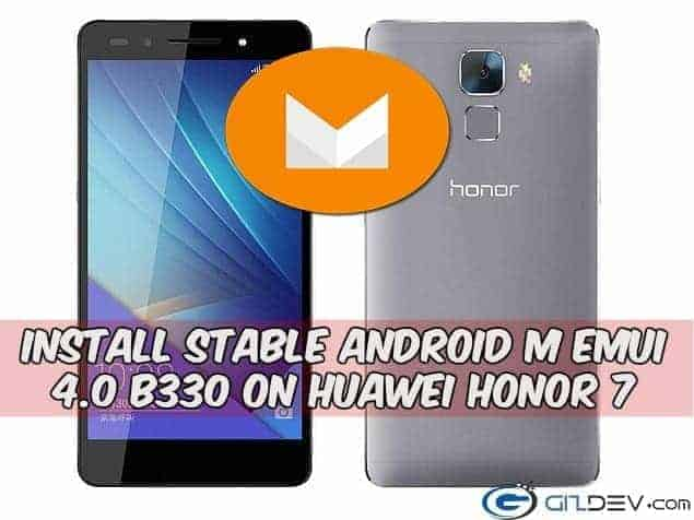 Huawei Honor 7 stable android m - Install Stable B330 Android M EMUI 4.0 on Huawei Honor 7