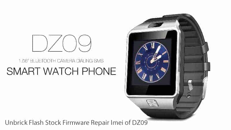 Unbrick Flash Firmware Repair Imei of DZ09