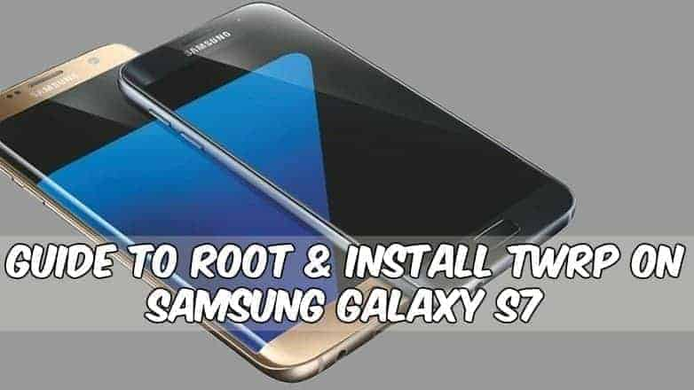 Galaxy S7 TWRP Root gizdev