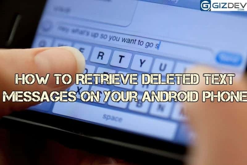text - How To Retrieve Deleted Text Messages on Your Android Phone