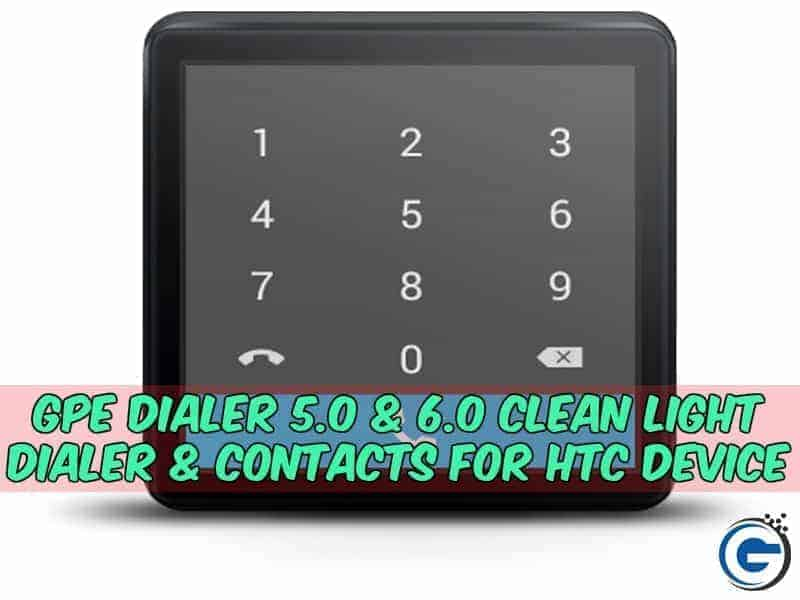 GPE Dialer HTC gizdev - [Mod] GPE Dialer 5.0 & 6.0 Clean Light Dialer & Contacts For HTC Device