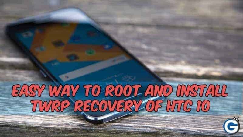 HTC 10 twrp root gizdev - [GUIDE] Easy Way To Root And Install TWRP Recovery Of HTC 10
