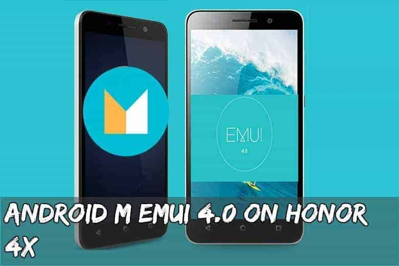 Honor 4X Android M Emui 4.0