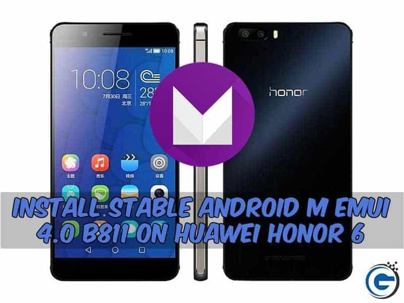 Huawei Honor 6 EMUI 4.0 B811 - Install Stable Android M EMUI 4.0 B811 On Huawei Honor 6