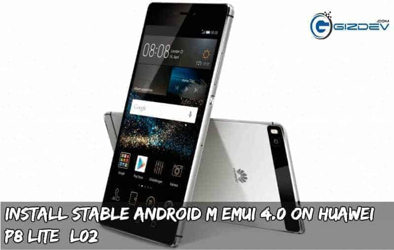 Huawei P8 Lite Android m emui4.0 - Install Stable Android M EMUI 4.0 on Huawei P8 Lite (L02) [Asia]
