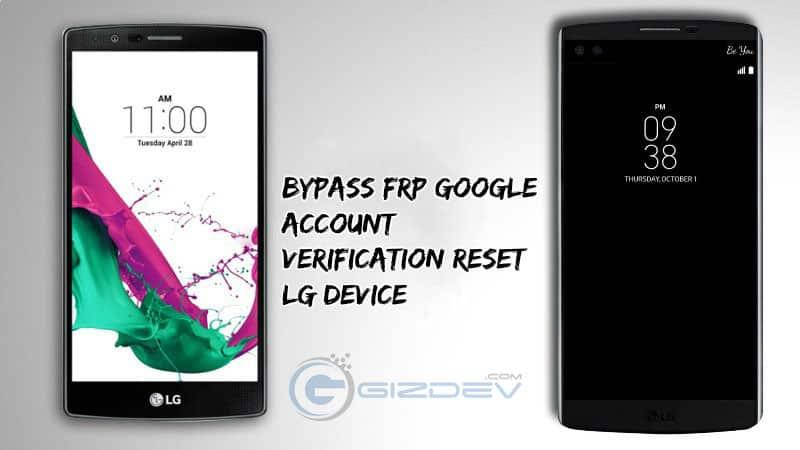 Bypass FRP Google Account Verification Reset LG Device