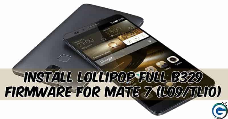 Mate 7 Lollipop B329 gizdev 1 - Install Lollipop Full B329 Firmware For Mate 7 (L09/TL10)
