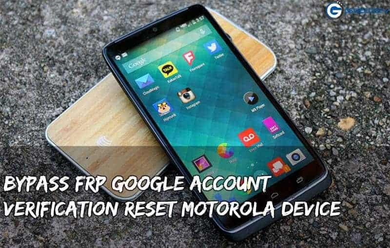Bypass FRP Motorola Device Reset Google Account Verification