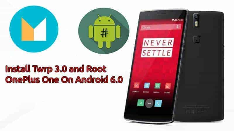 Oneplus One Android m Root Twrp3.0