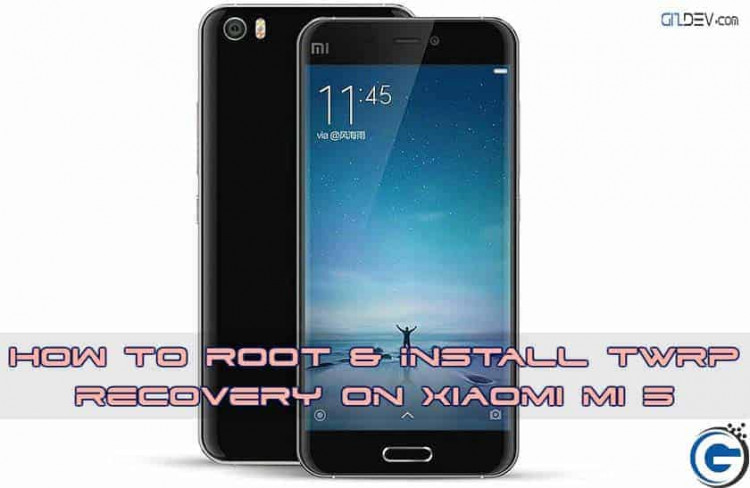 Xiaomi mi 5 Root TWRP gizdev 750x488