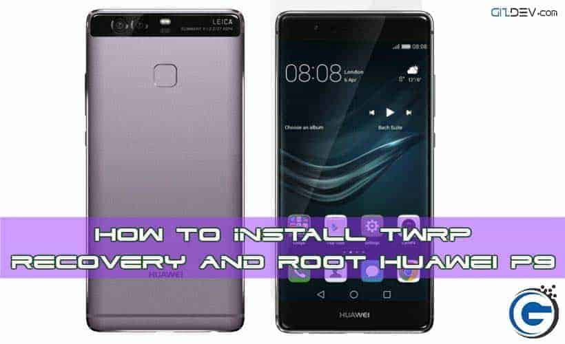 How to Install Twrp 3 0 Recovery and Root Huawei P9