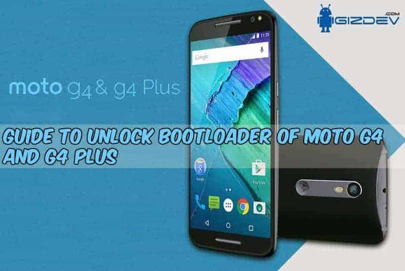 moto g4 and g4 plus unlock bootloader - Guide to Unlock Bootloader of Moto G4 and G4 Plus