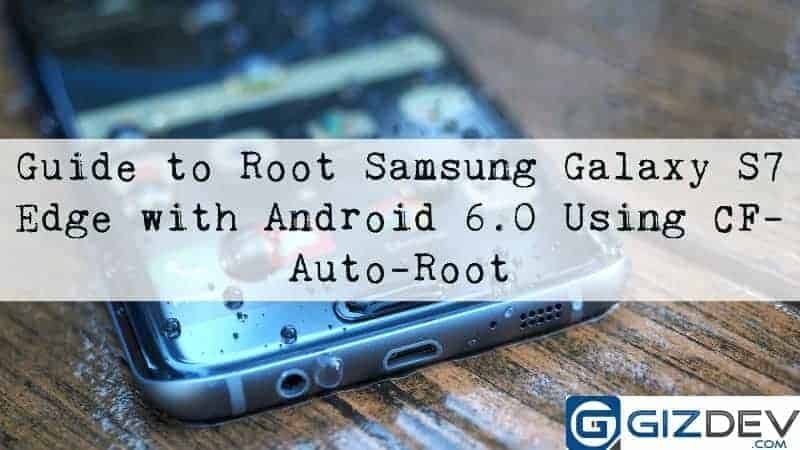 samsung galaxy s7 edge - Guide to Root Samsung Galaxy S7 Edge Using CF-Auto-Root