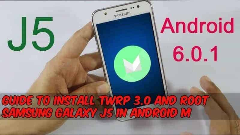 Guide To Install TWRP 3 0 And Root Samsung Galaxy J5 Android M