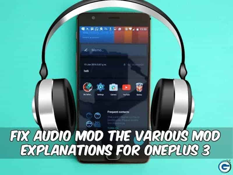 Fix Audio Mod OnePlus 3 - Fix Audio Mod The Various Mod Explanations For OnePlus 3