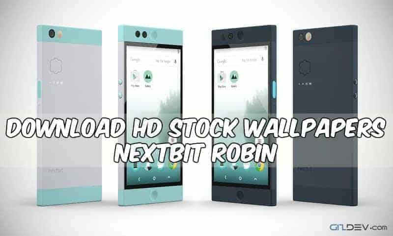 Nextbit-Robin-stock-wallpapers-gizdev
