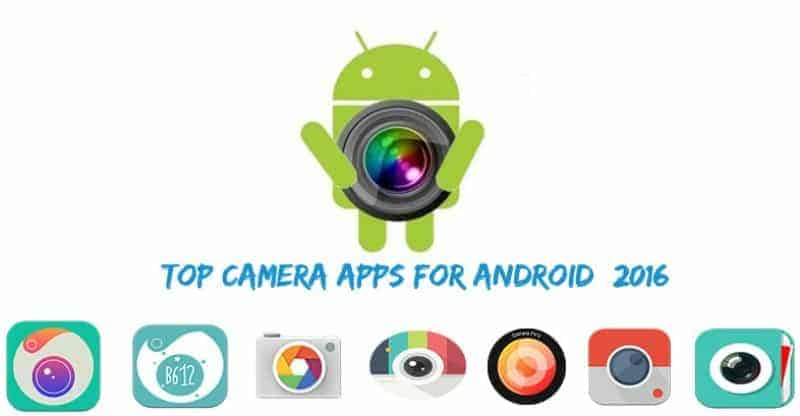 android camera apps - Top Android Camera apps for Selfie and Photography (2016)