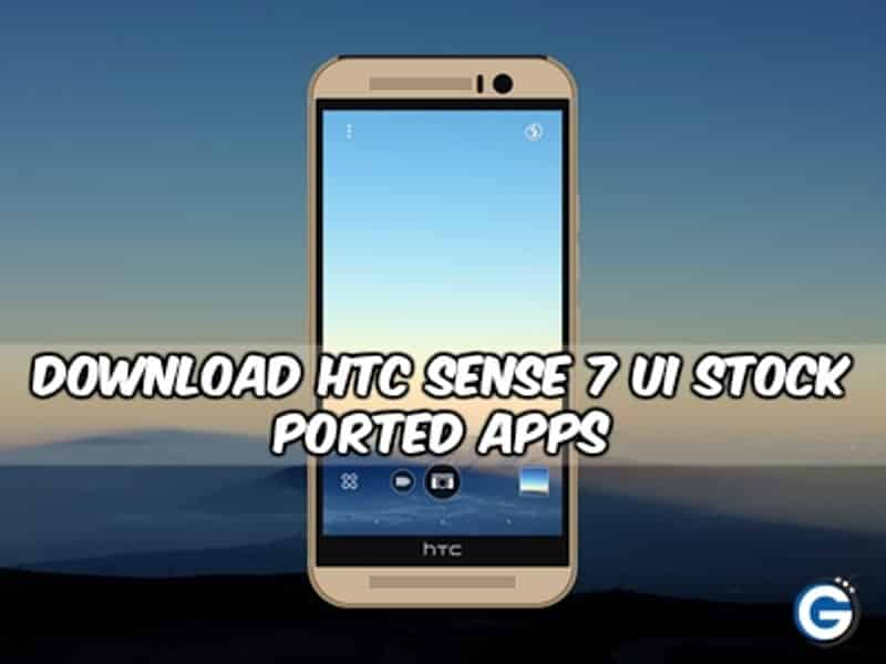 htc sense 7 gizdev - Download HTC SENSE 7 Ui Stock Ported Apps