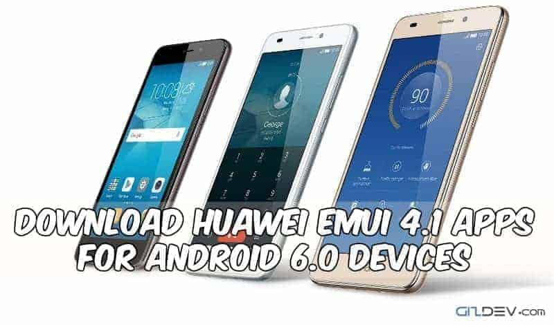 huawei emui 4 1 - Download Huawei EMUI 4.1 Apps For Android 6.0 Devices