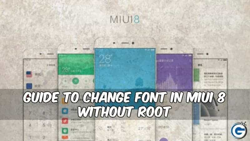 Change Font In MIUI 8 - Guide To Change Font In MIUI 8 Device Without Root