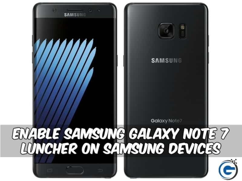 GraceUX samsung Galaxy Note 7 Luncher On Samsung Device - Enable Samsung Galaxy Note 7 Luncher On Samsung Devices
