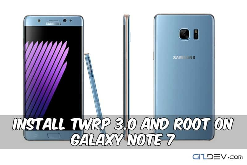 TWRP 3.0 Root Galaxy Note 7 - Guide To Install TWRP 3.0 and Root Galaxy Note 7