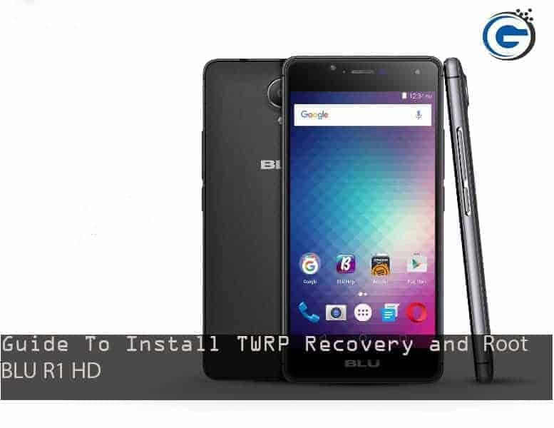 TWRP Recovery and Root BLU R1 HD - Guide To Install TWRP Recovery and Root BLU R1 HD